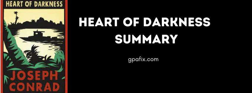 Heart of Darkness Summary | Joseph Conrad