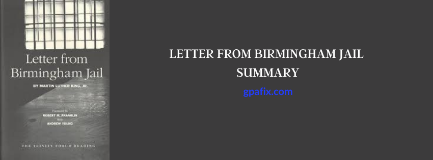 Letter from Birmingham Jail Summary—Martin Luther King Jr.